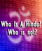Who Is A Hindu? Who is not?