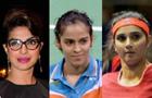 Priyanka Chopra, Saina Nehwal, Sania Mirza.girl power on Padma list this year