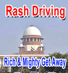 Rich and Mighty Get Away Lightly for Rash Driving, Says Supreme Court